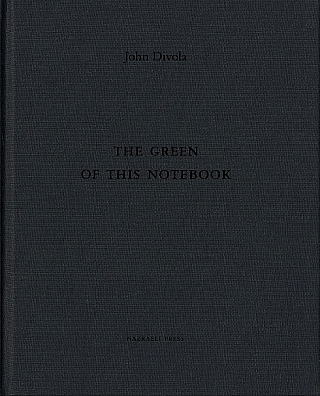 John Divola: The Green of this Notebook, Limited Edition [SIGNED]. John DIVOLA
