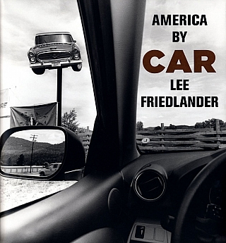 Lee Friedlander: America by Car (Large-Format), Limited Edition [SIGNED]. Lee FRIEDLANDER