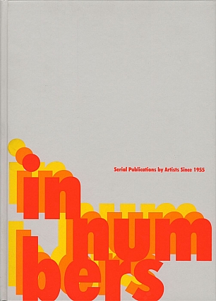 In Numbers: Serial Publications by Artists Since 1955. Andrew ROTH, ART, Hans-Peter, FELDMAN,...