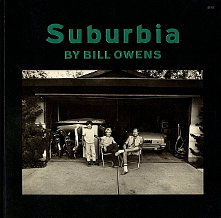 Bill Owens: Suburbia (First softcover printing). Bill OWENS