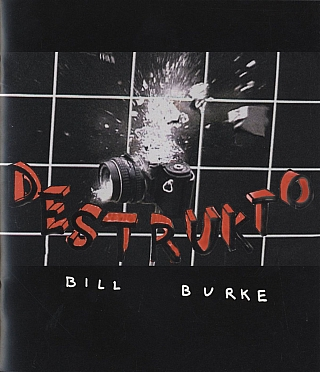 Bill Burke: Destrukto (Howard Yezerski Gallery) [SIGNED & STAMPED]. Bill BURKE