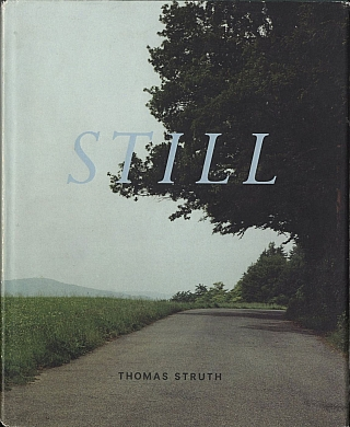 Thomas Struth: Still. Thomas STRUTH, Hripsimé, VISSER, Guy, TOSATTO, James, LINGWOOD,...