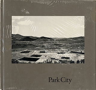 Lewis Baltz: Park City (First Edition, in publisher's shrink wrap) [IMPERFECT]. Lewis BALTZ, Gus,...