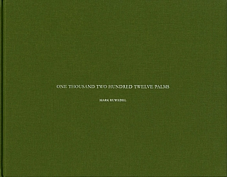 Mark Ruwedel: One Thousand Two Hundred Twelve Palms (1212 Palms) [SIGNED]. Mark RUWEDEL