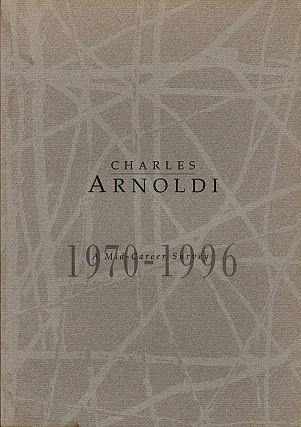 Charles Arnoldi: A Mid-Career Survey 1970-1996. Charles ARNOLDI, Sam, HUNTER, Frank O., GEHRY, Fred, HOFFMAN.