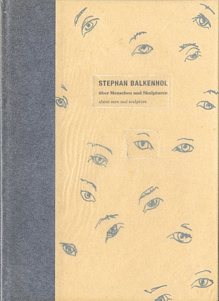 Stephan Balkenhol: über Menschen und Skulpturen / About Men and Sculpture. Stephan BALKENHOL,...