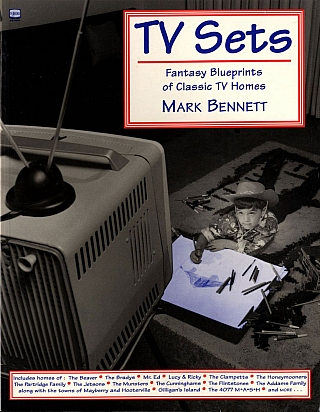 Mark Bennett: TV Sets: Fantasy Blueprints of Classic TV Homes. Mark BENNETT