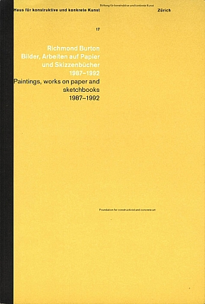 Richmond Burton: Paintings, Works on Paper and Sketchbooks 1987-1992. Richmond BURTON, John,...