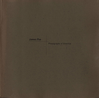 James Fee: Photographs of America [SIGNED]. James FEE, Craig, KRULL