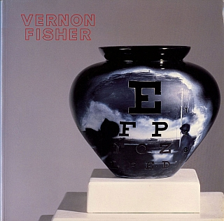 Vernon Fisher: Images and Text (La Jolla Museum of Contemporary Art). Vernon FISHER, Dave,...