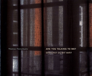 Thomas Florschuetz: Are You Talking To Me? Sprichst du mit mir? Thomas FLORSCHUETZ, Aris,...