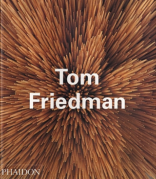 Tom Friedman (Phaidon Contemporary Series, First Printing). Tom FRIEDMAN, Timothy, LEARY, Robert,...