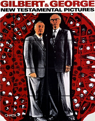 Gilbert & George: New Testamental Pictures. GILBERT, OLIVA GEORGE, Angela, TECCE, Mario,...