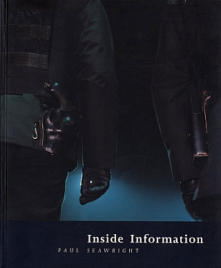 Paul Seawright: Inside Information, Photographs 1988-1995. Paul SEAWRIGHT, Ciaran, CARSON, Steve,...