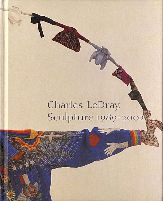 Charles LeDray: Sculpture 1989-2002. Charles LEDRAY, Russell, FERGUSON, Claudia, GOULD
