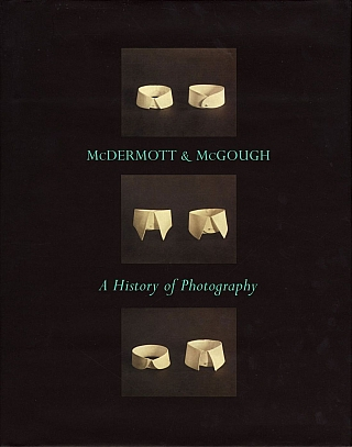 McDermott & McGough: History of Photography. David MCDERMOTT, Mark Alice, DURANT, Peter, MCGOUGH