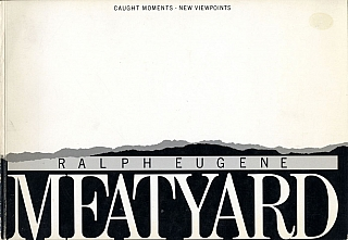 Ralph Eugene Meatyard: Caught Moments - New Viewpoints. Ralph Eugene MEATYARD, Christopher, MEATYARD, Diane, MEATYARD, Martin, HARRISON.