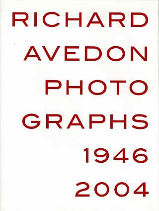 Richard Avedon: Photographs 1946-2004. Richard AVEDON, Christoph, RIBBAT, Jeffrey, FRAENKEL,...