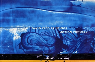 David Reed: Paintings - Motion Pictures. David REED, Dave, HICKEY, Mieke, BAL, Paul, AUSTER,...