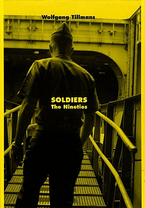 Wolfgang Tillmans: Soldiers: The Nineties. Wolfgang TILLMANS