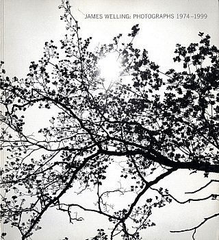 James Welling: Photographs, 1974-1999. James WELLING, Michael, FRIED, Sarah J., ROGERS
