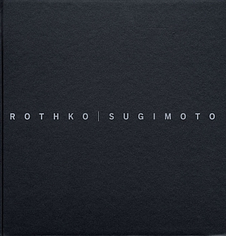 Rothko | Sugimoto: Dark Paintings and Seascapes. Hiroshi SUGIMOTO, Richard, SCHIFF, Mark, ROTHKO