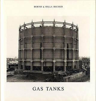 Bernd and Hilla Becher: Gas Tanks (First Printing). Bernd BECHER, Bernhard and Hilla.