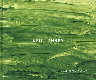 Neil Jenney: The Bad Years 1969-1970. Neil JENNEY.