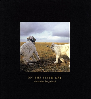 Alessandra Sanguinetti: On the Sixth Day [SIGNED]. Alessandra SANGUINETTI, Robert, BLAKE