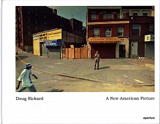 Doug Rickard: A New American Picture (First Aperture Edition) [SIGNED]. Doug RICKARD, Erin, O'TOOLE, David, CAMPANY.