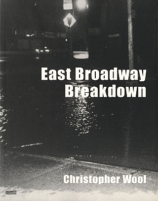 Christopher Wool: East Broadway Breakdown. Christopher WOOL