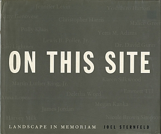 Joel Sternfeld: On This Site: Landscape in Memoriam. Joel STERNFELD.