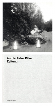 Archiv Peter Piller: Zeitung, Limited Edition (with Archival Pigment Print). Peter PILLER, Christoph, KELLER.