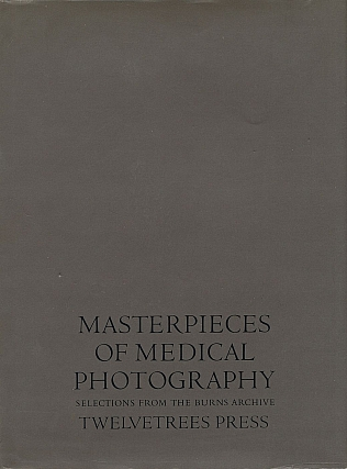 Masterpieces of Medical Photography: Selections from the Burns Archive (with Signed Letter)...