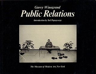 Garry Winogrand: Public Relations. Garry WINOGRAND, Tod, PAPAGEORGE
