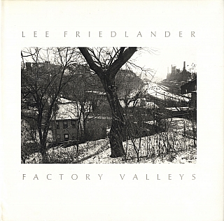 Lee Friedlander: Factory Valleys, Ohio and Pennsylvania [SIGNED]. Lee FRIEDLANDER, Leslie George,...