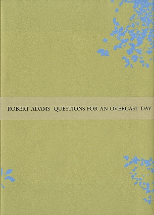 Robert Adams: Questions for an Overcast Day. Robert ADAMS