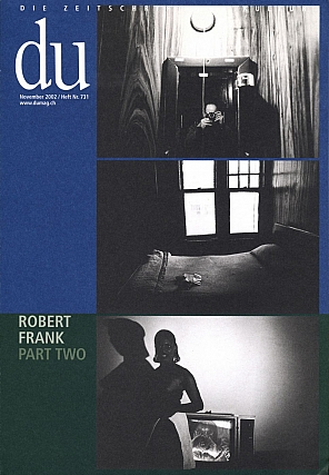 Robert Frank: Part Two - Du: Die Zeitschrift der Kultur (November 2002). Robert FRANK, Guido,...