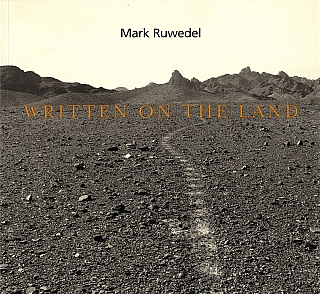 Mark Ruwedel: Written on the Land. Mark RUWEDEL, Karen, LOVE, Bill, JEFFRIES, Ann, THOMAS, Barry,...