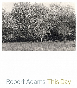Robert Adams: This Day: Photographs from Twenty-Five Years, The Northwest Coast. Robert ADAMS
