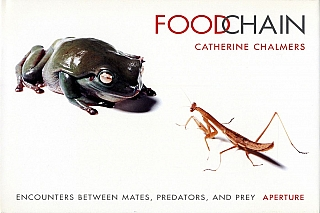 Catherine Chalmers: Food Chain: Encounters between Mates, Predators, and Prey. Catherine...