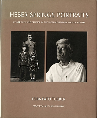 Heber Springs Portraits: Continuity and Change in the World Disfarmer Photographed [SIGNED ASSOCIATION COPY]. Mike DISFARMER, Alan, TRACHTENBERG, Toba Pato, TUCKER.