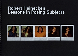 Robert Heinecken: Lessons in Posing Subjects. Robert HEINECKEN, Devrim, BAYAR.