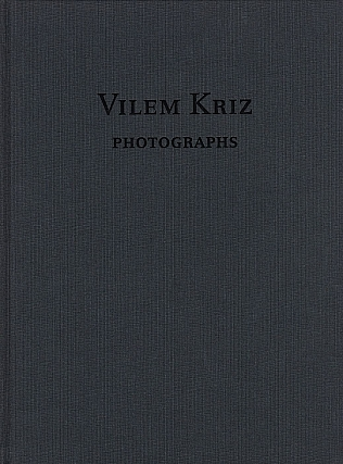 Vilem Kriz: Photographs. Vilem KRIZ, Rod, SLEMMONS.