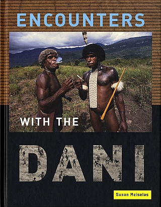 Encounters With the Dani: Stories from the Baliem Valley. Susan MEISELAS