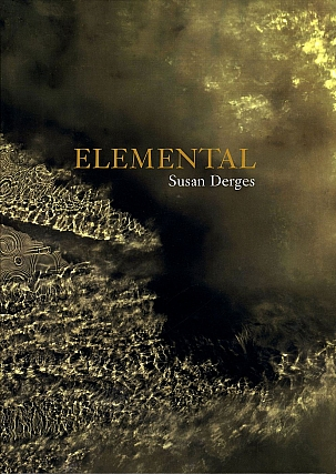 Susan Derges: Elemental. Susan DERGES, Martin, KEMP, Mark, HAWORTH-BOOTH, Mel, GOODING, Charlotte, COTTON, David, CHANDLER, Christopher, BUCKLOW, Martin, BARNES.
