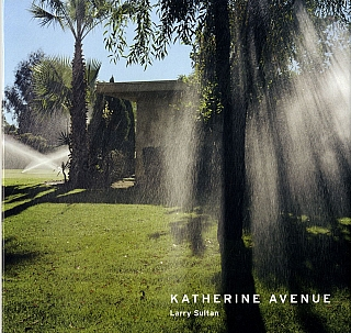 Larry Sultan: Katherine Avenue. Larry SULTAN, Martin, GERMANN