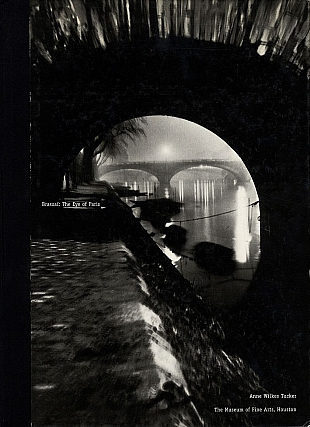 Brassaï: The Eye of Paris [ASSOCIATION COPY (SIGNED by Anne Tucker)]. TUCKER BRASSAÏ, Avis,...