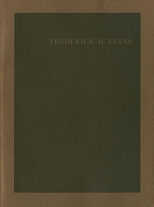 Frederick H. Evans (George Eastman House Image Monograph Number 1). Frederick EVANS, Beaumont,...