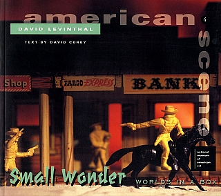 David Levinthal: Small Wonder: Worlds in a Box [SIGNED]. David LEVINTHAL, David, COREY, Steve,...